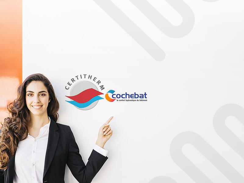 CERTITHERM, la marque de qualité de Cochebat*